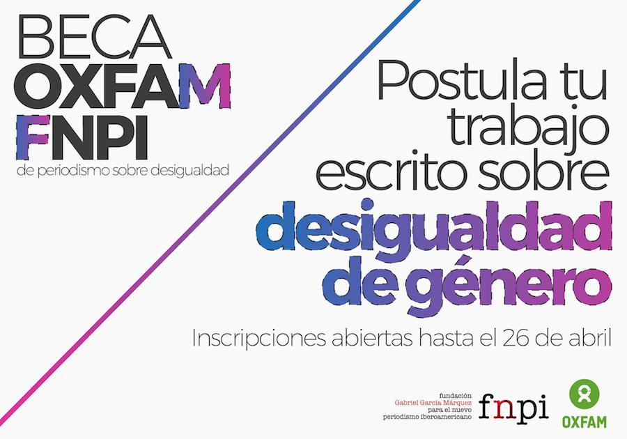 La Fundación Gabriel García Márquez para el Nuevo Periodismo Iberoamericano –FNPI- y Oxfam han unido esfuerzos para convocar a una Beca de producción periodística sobre temas de desigualdad en América Latina y España.